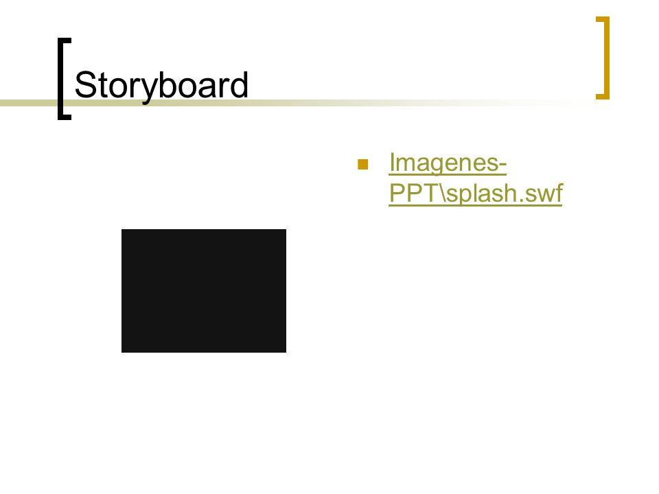 Storyboard Imagenes- PPT\splash.swf Imagenes- PPT\splash.swf