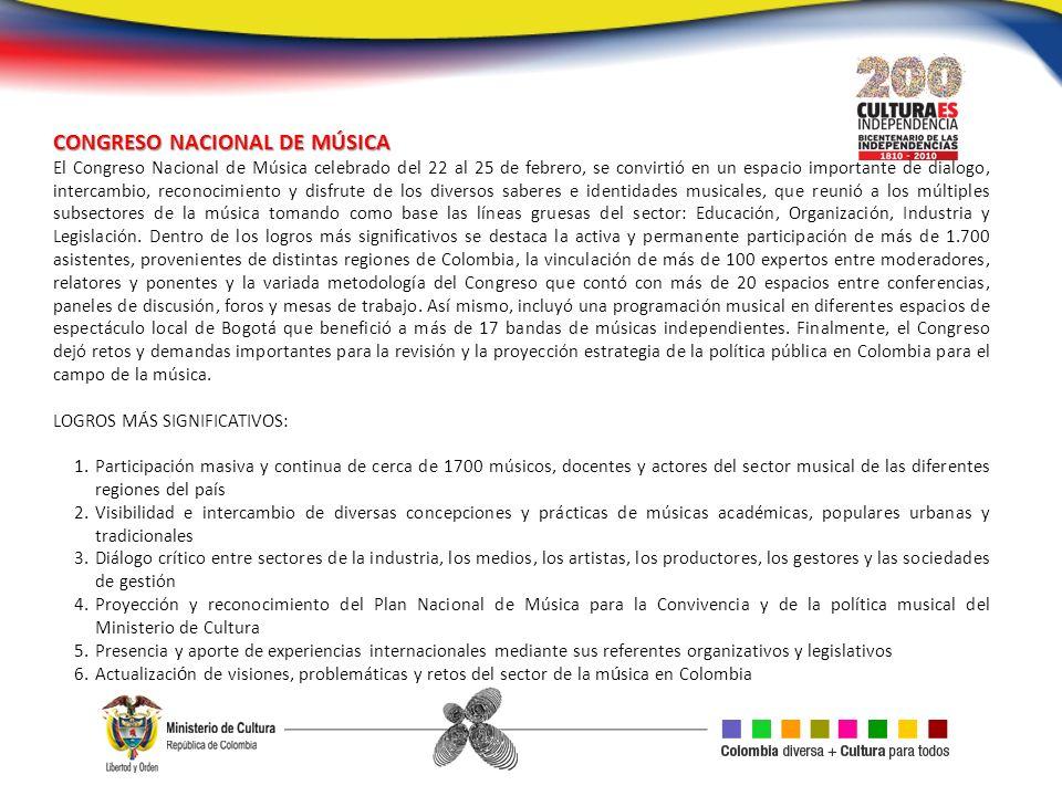 CONGRESO NACIONAL DE MÚSICA El Congreso Nacional de Música celebrado del 22 al 25 de febrero, se convirtió en un espacio importante de dialogo, interc