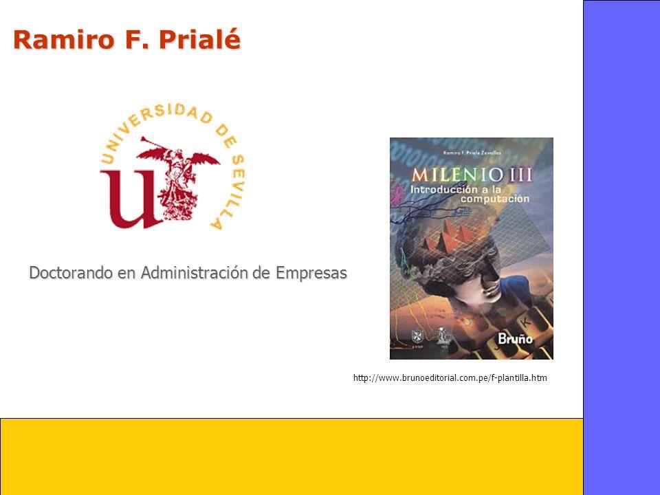 Ramiro F. Prialé http://www.brunoeditorial.com.pe/f-plantilla.htm Doctorando en Administración de Empresas