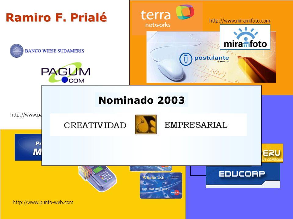 Ramiro F. Prialé http://www.pagum.com http://www.punto-web.com http://www.postulante.com.pe http://www.miramifoto.com Capacitacióncorporativa Nominado