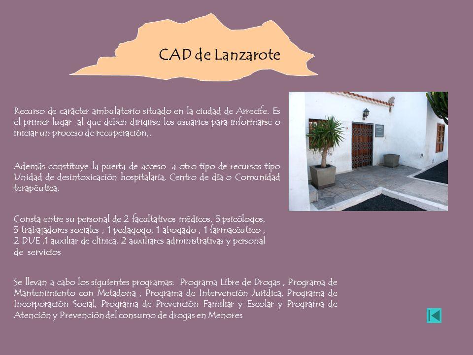CAD de Lanzarote Recurso de carácter ambulatorio situado en la ciudad de Arrecife. Es el primer lugar al que deben dirigirse los usuarios para informa