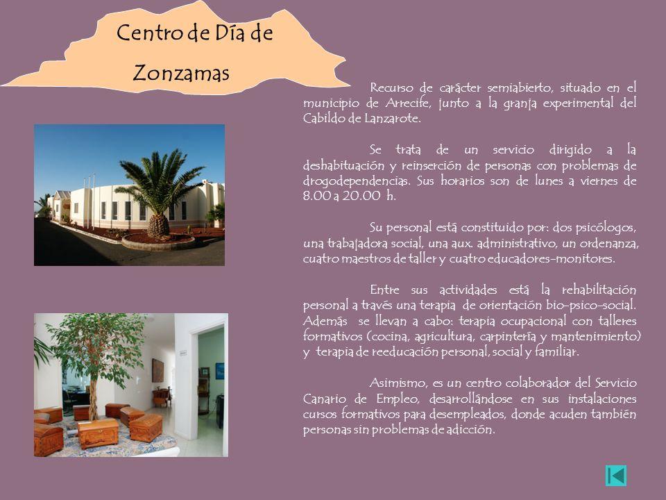 Centro de Día de Zonzamas Recurso de carácter semiabierto, situado en el municipio de Arrecife, junto a la granja experimental del Cabildo de Lanzarot