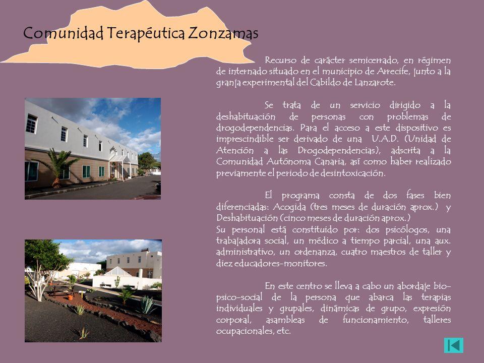 Comunidad Terapéutica Zonzamas Recurso de carácter semicerrado, en régimen de internado situado en el municipio de Arrecife, junto a la granja experim