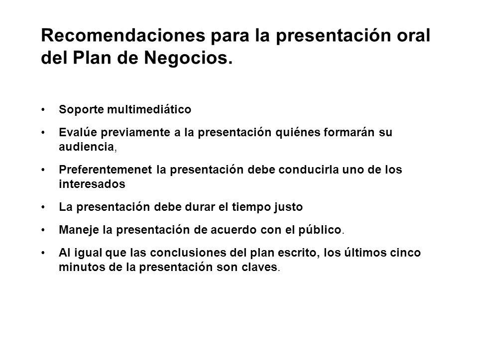 Recomendaciones para la presentación oral del Plan de Negocios. Soporte multimediático Evalúe previamente a la presentación quiénes formarán su audien