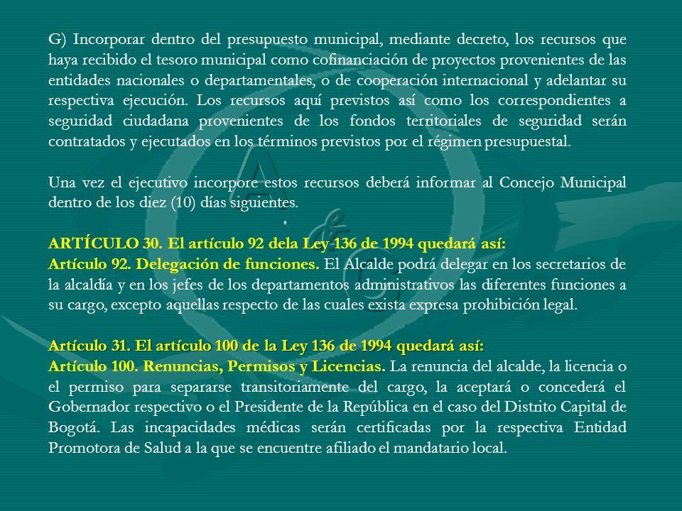 G) Incorporar dentro del presupuesto municipal, mediante decreto, los recursos que haya recibido el tesoro municipal como cofinanciación de proyectos