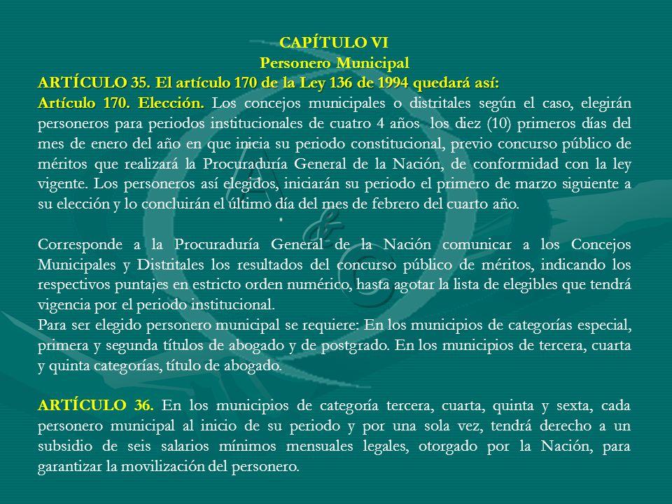 CAPÍTULO VI Personero Municipal ARTÍCULO 35. El artículo 170 de la Ley 136 de 1994 quedará así: Artículo 170. Elección. Artículo 170. Elección. Los co
