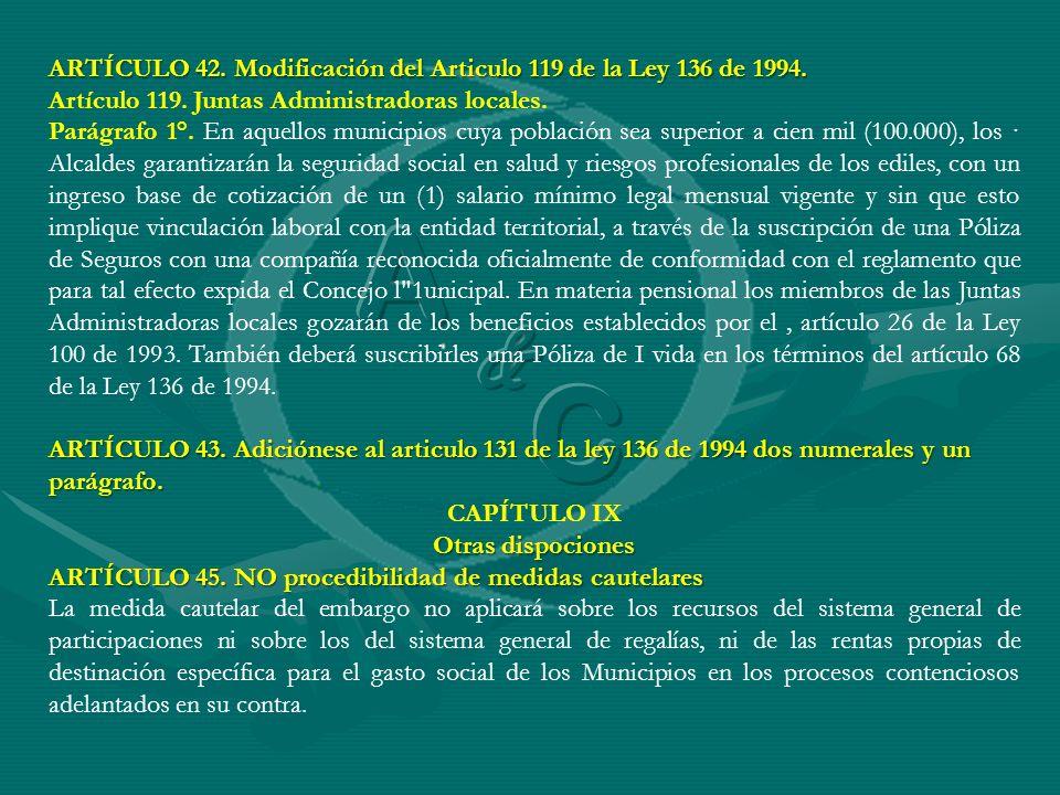 ARTÍCULO 42. Modificación del Articulo 119 de la Ley 136 de 1994. Artículo 119. Juntas Administradoras locales. Parágrafo 1°. En aquellos municipios c