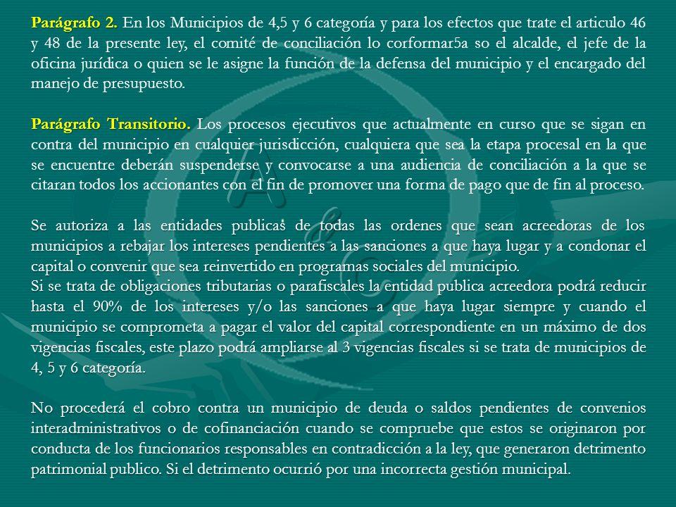 Parágrafo 2. Parágrafo 2. En los Municipios de 4,5 y 6 categoría y para los efectos que trate el articulo 46 y 48 de la presente ley, el comité de con