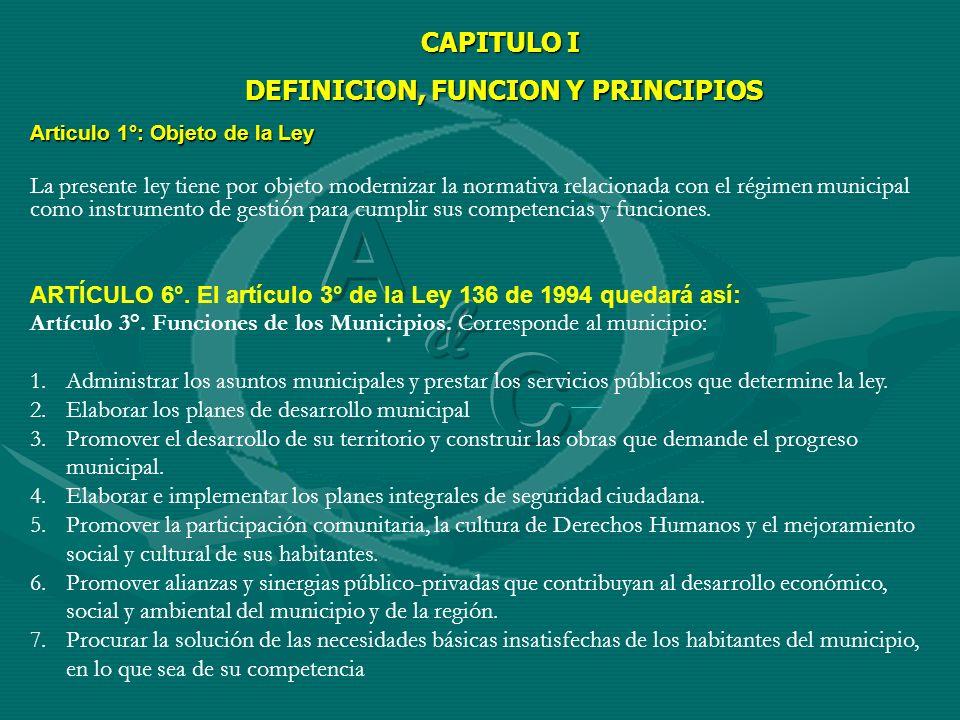 Articulo 1°: Objeto de la Ley La presente ley tiene por objeto modernizar la normativa relacionada con el régimen municipal como instrumento de gestió