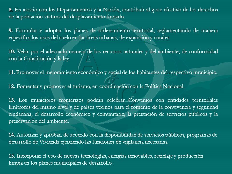 8. 8. En asocio con los Departamentos y la Nación, contribuir al goce efectivo de los derechos de la población víctima del desplazamiento forzado. 9.