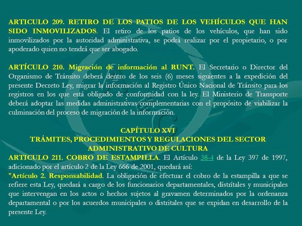 ARTICULO 209. RETIRO DE LOS PATIOS DE LOS VEHÍCULOS QUE HAN SIDO INMOVILIZADOS. El retiro de los patios de los vehículos, que han sido inmovilizados p