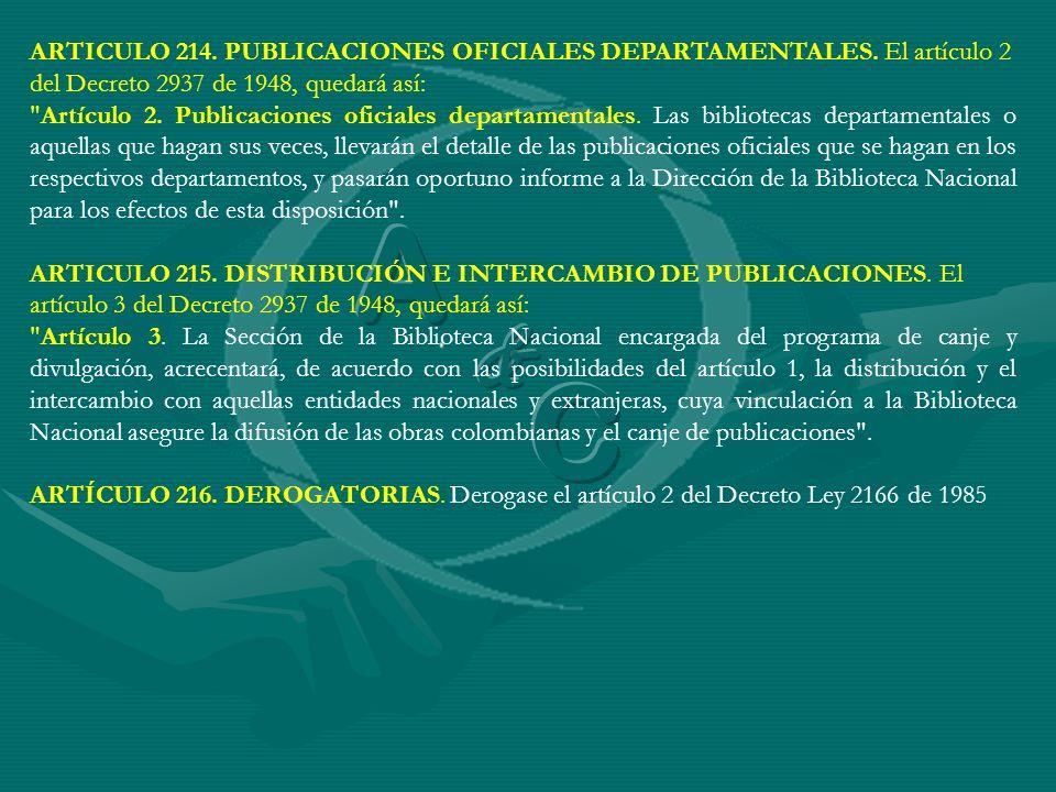ARTICULO 214. PUBLICACIONES OFICIALES DEPARTAMENTALES. El artículo 2 del Decreto 2937 de 1948, quedará así: