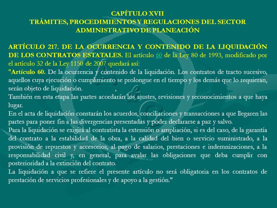 CAPÍTULO XVII TRÁMITES, PROCEDIMIENTOS Y REGULACIONES DEL SECTOR ADMINISTRATIVO DE PLANEACIÓN ARTÍCULO 217. DE LA OCURRENCIA Y CONTENIDO DE LA LIQUIDA