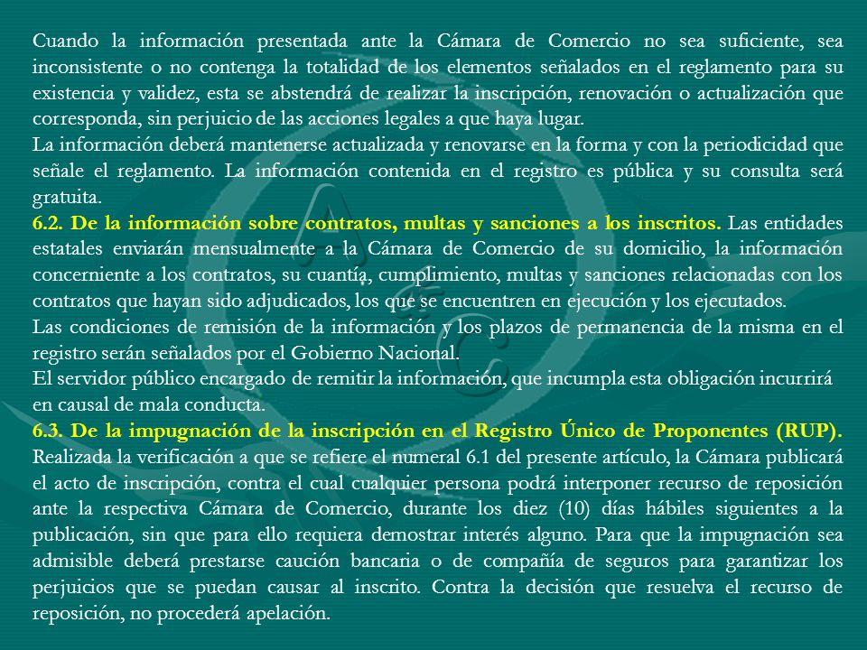 Cuando la información presentada ante la Cámara de Comercio no sea suficiente, sea inconsistente o no contenga la totalidad de los elementos señalados