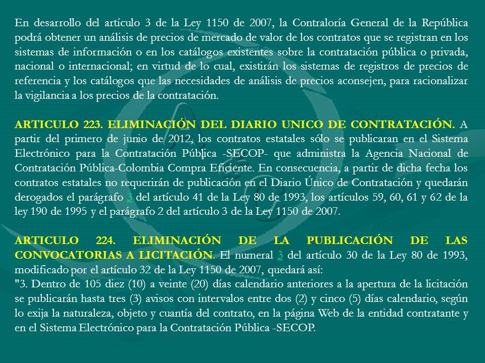 En desarrollo del artículo 3 de la Ley 1150 de 2007, la Contraloría General de la República podrá obtener un análisis de precios de mercado de valor d