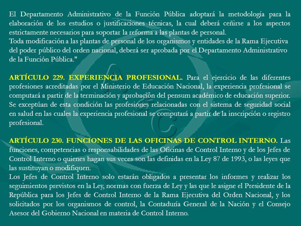 El Departamento Administrativo de la Función Pública adoptará la metodología para la elaboración de los estudios o justificaciones técnicas, la cual d