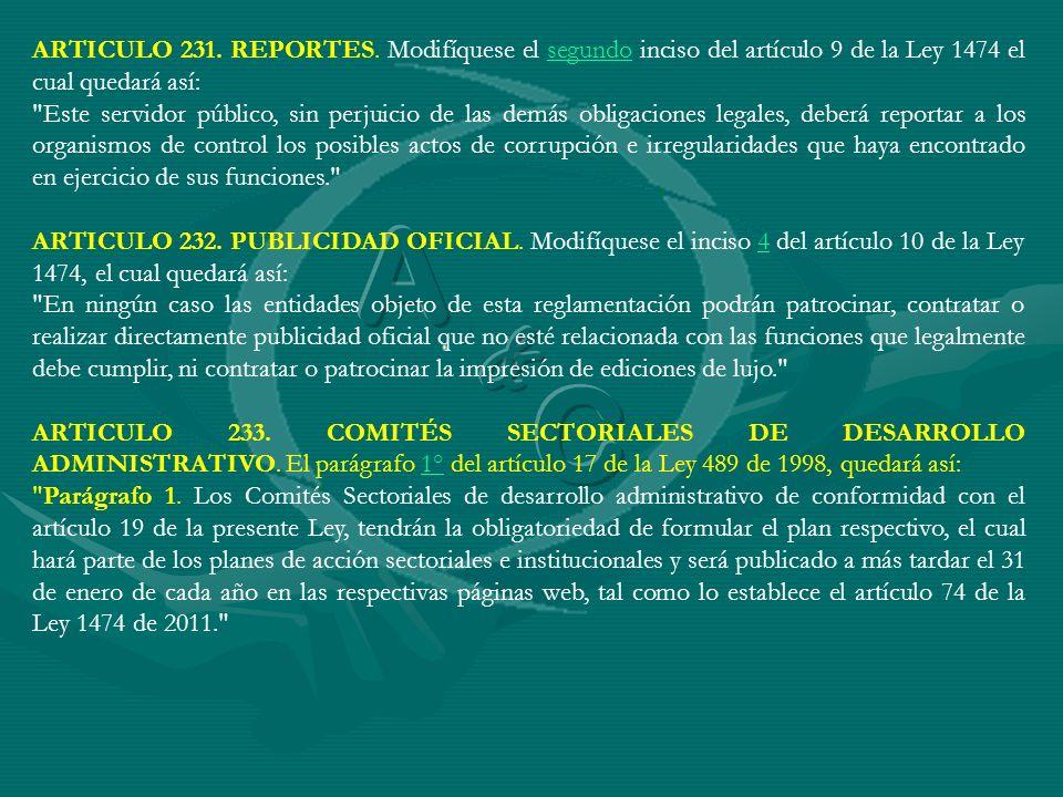 ARTICULO 231. REPORTES. Modifíquese el segundo inciso del artículo 9 de la Ley 1474 el cual quedará así:segundo