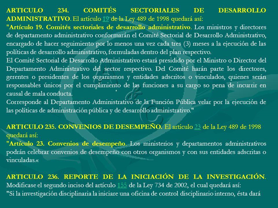 ARTICULO 234. COMITÉS SECTORIALES DE DESARROLLO ADMINISTRATIVO. El artículo 19 de la Ley 489 de 1998 quedará así:19