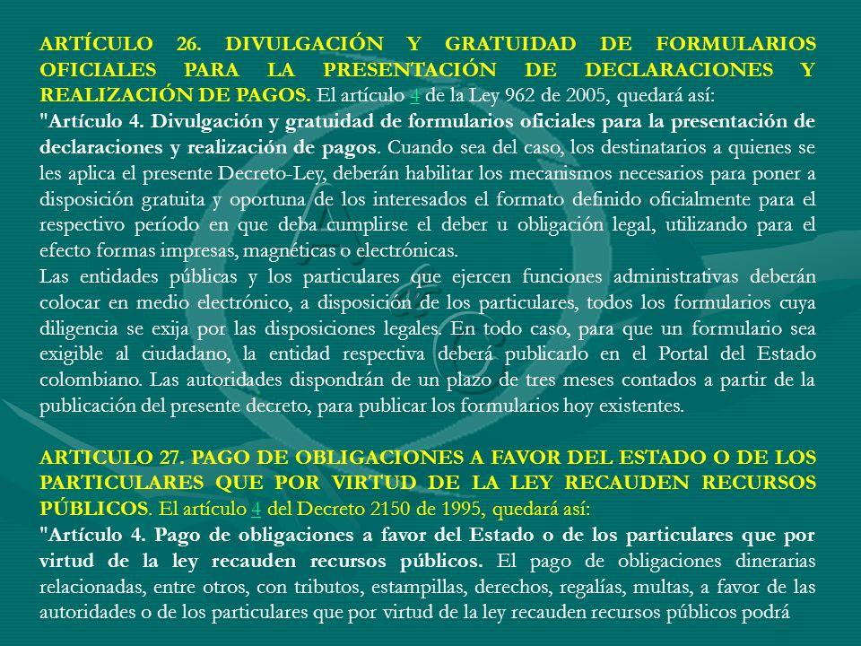 ARTÍCULO 26. DIVULGACIÓN Y GRATUIDAD DE FORMULARIOS OFICIALES PARA LA PRESENTACIÓN DE DECLARACIONES Y REALIZACIÓN DE PAGOS. El artículo 4 de la Ley 96