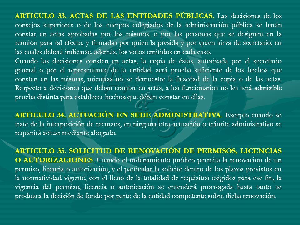 ARTICULO 33. ACTAS DE LAS ENTIDADES PÚBLICAS. Las decisiones de los consejos superiores o de los cuerpos colegiados de la administración pública se ha