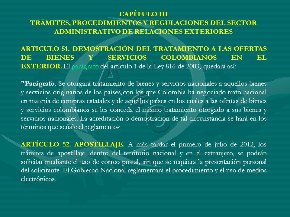 CAPÍTULO III TRÁMITES, PROCEDIMIENTOS Y REGULACIONES DEL SECTOR ADMINISTRATIVO DE RELACIONES EXTERIORES ARTICULO 51. DEMOSTRACIÓN DEL TRATAMIENTO A LA