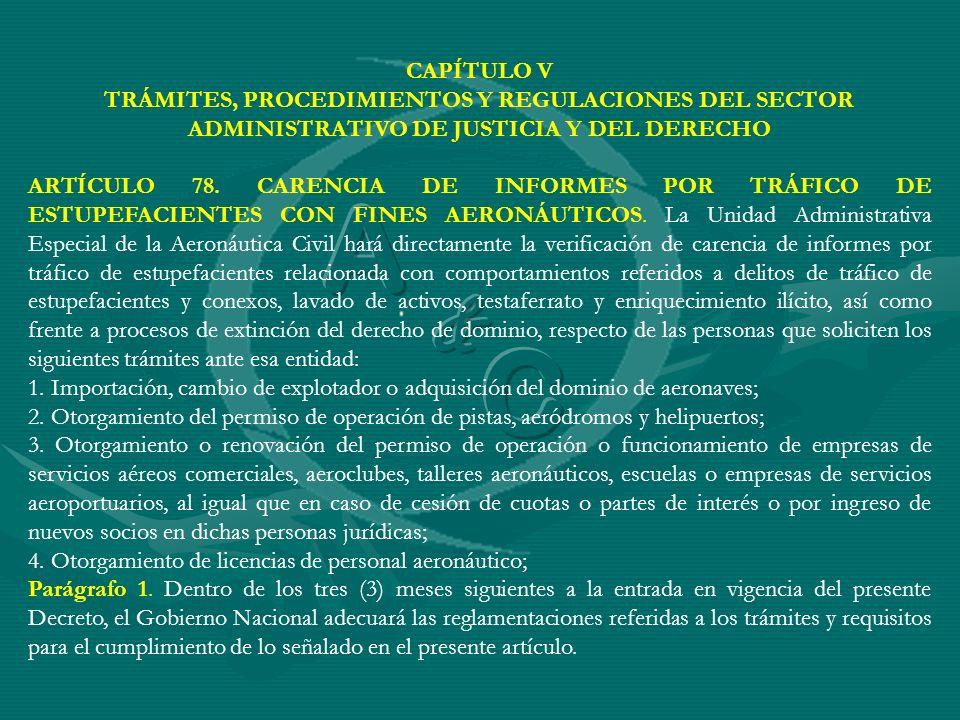CAPÍTULO V TRÁMITES, PROCEDIMIENTOS Y REGULACIONES DEL SECTOR ADMINISTRATIVO DE JUSTICIA Y DEL DERECHO ARTÍCULO 78. CARENCIA DE INFORMES POR TRÁFICO D
