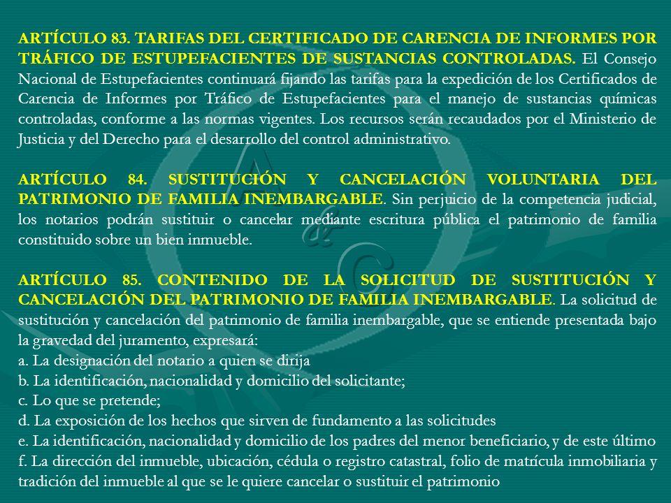 ARTÍCULO 83. TARIFAS DEL CERTIFICADO DE CARENCIA DE INFORMES POR TRÁFICO DE ESTUPEFACIENTES DE SUSTANCIAS CONTROLADAS. El Consejo Nacional de Estupefa