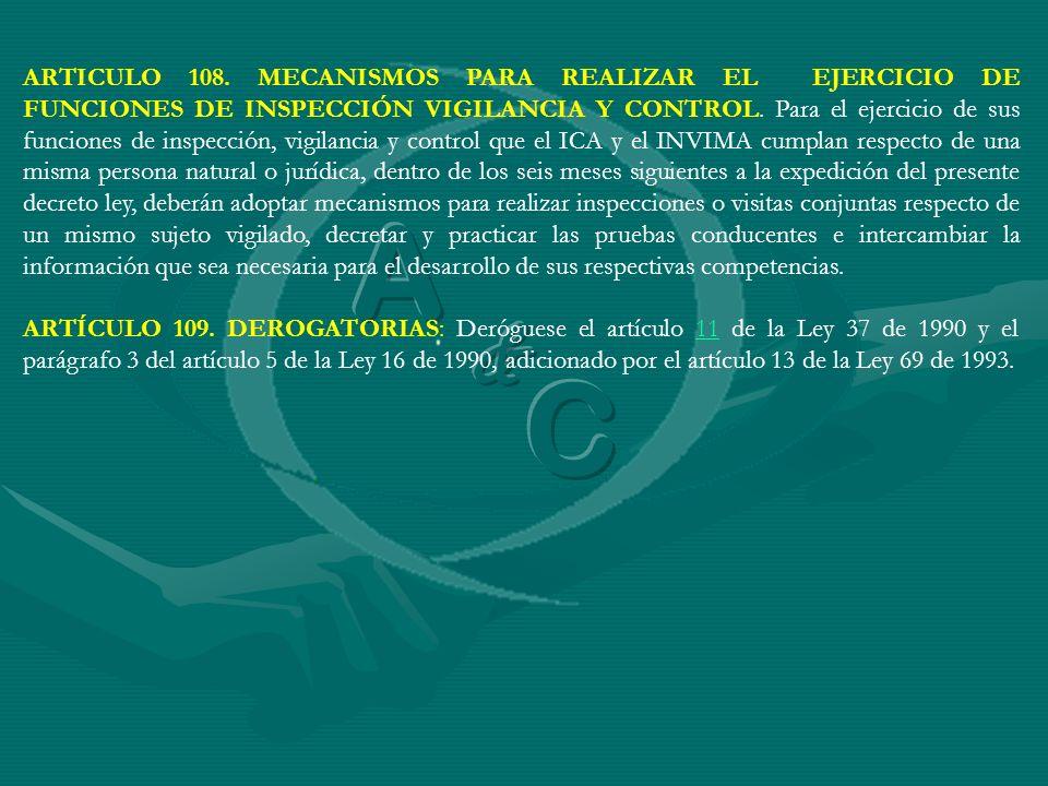 ARTICULO 108. MECANISMOS PARA REALIZAR EL EJERCICIO DE FUNCIONES DE INSPECCIÓN VIGILANCIA Y CONTROL. Para el ejercicio de sus funciones de inspección,