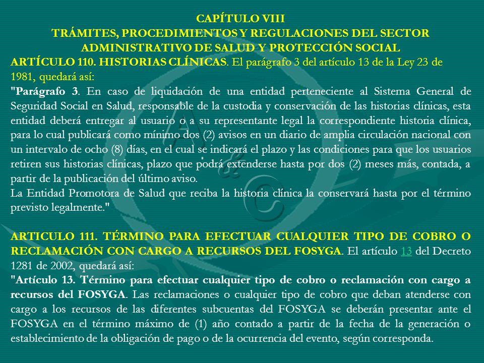 CAPÍTULO VIII TRÁMITES, PROCEDIMIENTOS Y REGULACIONES DEL SECTOR ADMINISTRATIVO DE SALUD Y PROTECCIÓN SOCIAL ARTÍCULO 110. HISTORIAS CLÍNICAS. El pará