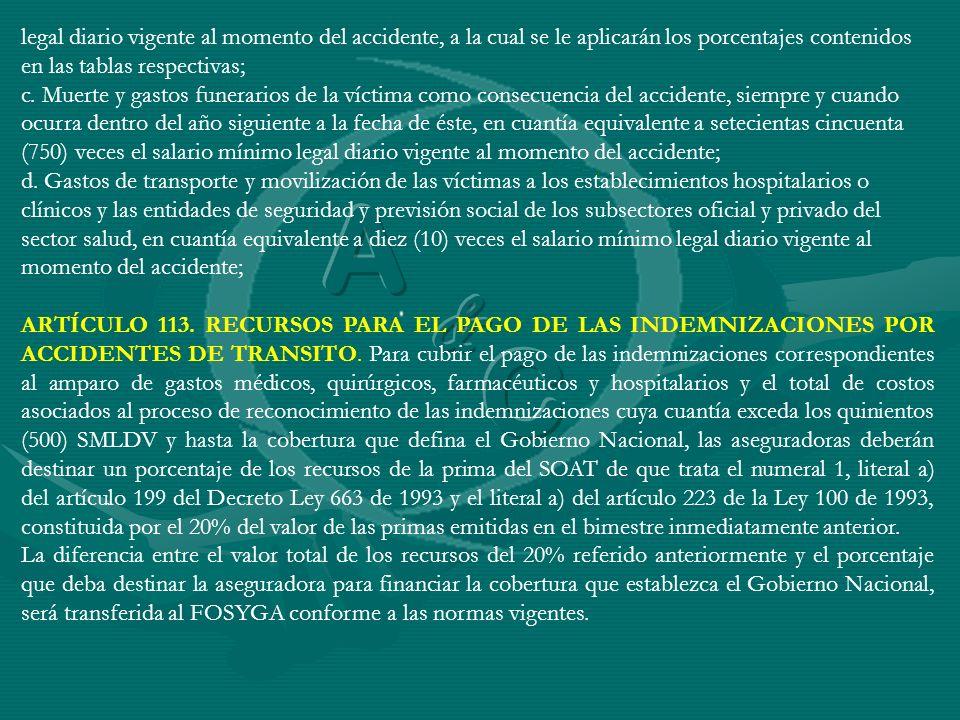 legal diario vigente al momento del accidente, a la cual se le aplicarán los porcentajes contenidos en las tablas respectivas; c. Muerte y gastos fune