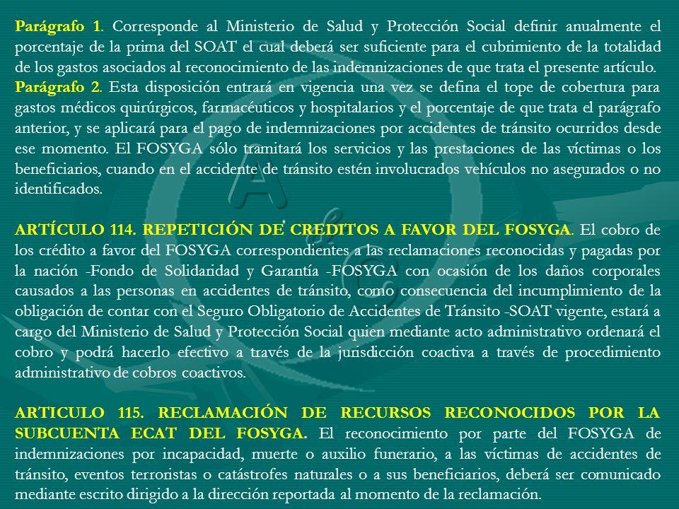 Parágrafo 1. Corresponde al Ministerio de Salud y Protección Social definir anualmente el porcentaje de la prima del SOAT el cual deberá ser suficient