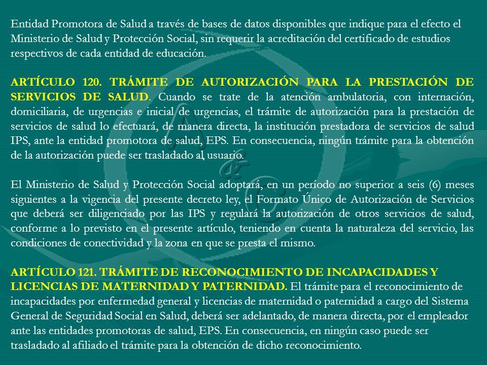 Entidad Promotora de Salud a través de bases de datos disponibles que indique para el efecto el Ministerio de Salud y Protección Social, sin requerir