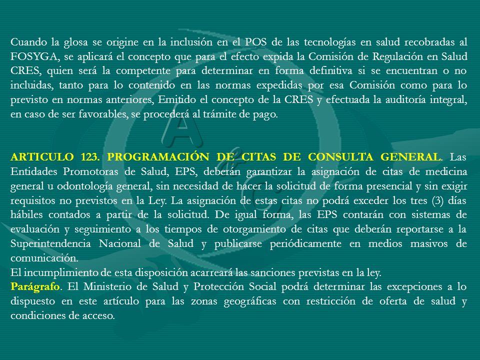 ARTICULO 123. PROGRAMACIÓN DE CITAS DE CONSULTA GENERAL. Las Entidades Promotoras de Salud, EPS, deberán garantizar la asignación de citas de medicina