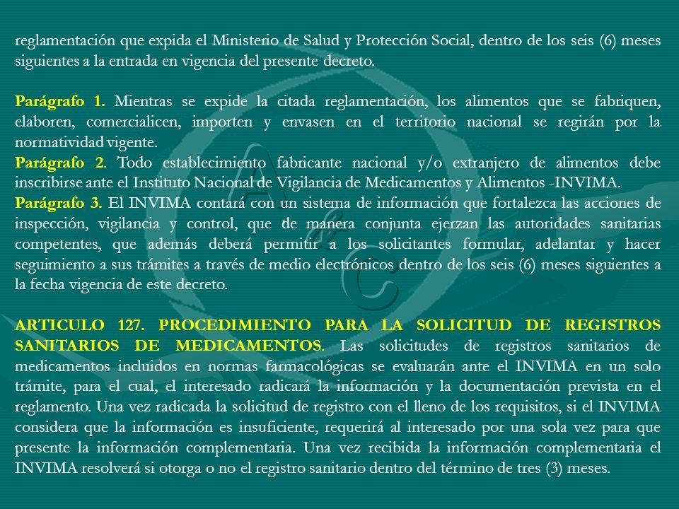 reglamentación que expida el Ministerio de Salud y Protección Social, dentro de los seis (6) meses siguientes a la entrada en vigencia del presente de