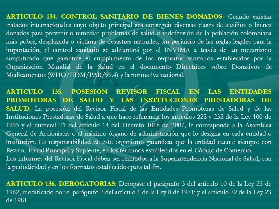 ARTÍCULO 134. CONTROL SANITARIO DE BIENES DONADOS- Cuando existan tratados internacionales cuyo objeto principal sea conseguir diversas clases de auxi