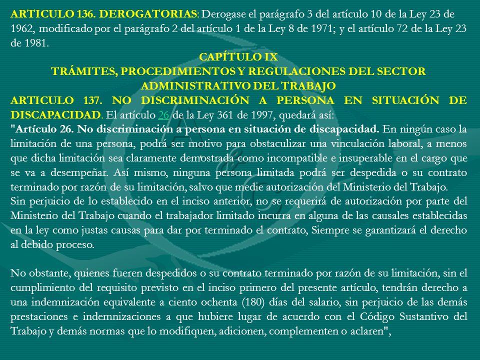 ARTICULO 136. DEROGATORIAS: Derogase el parágrafo 3 del artículo 10 de la Ley 23 de 1962, modificado por el parágrafo 2 del artículo 1 de la Ley 8 de