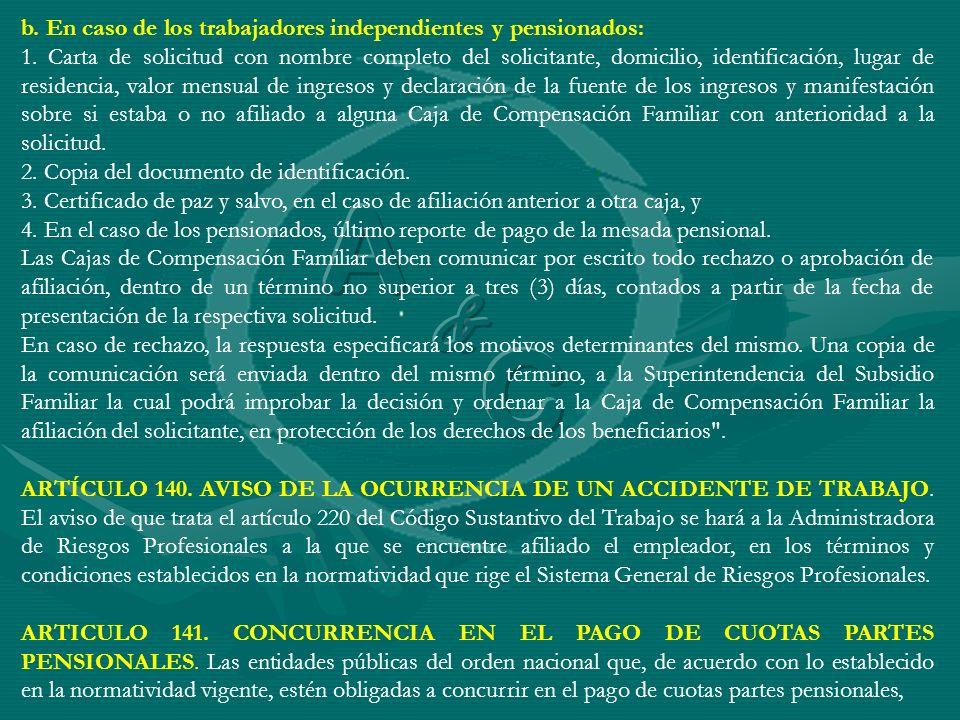 b. En caso de los trabajadores independientes y pensionados: 1. Carta de solicitud con nombre completo del solicitante, domicilio, identificación, lug