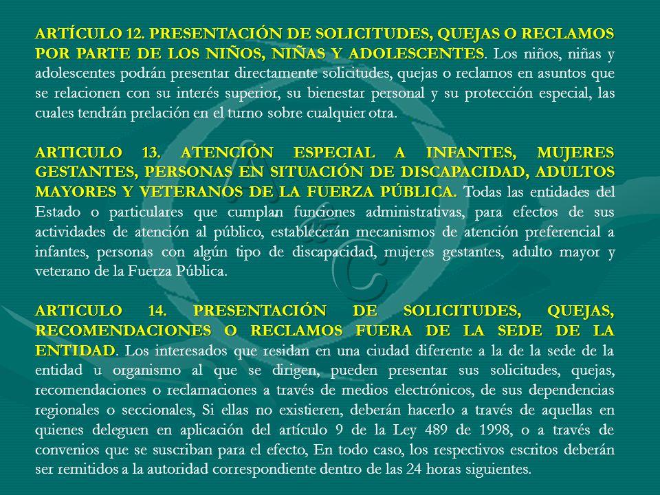 ARTÍCULO 12. PRESENTACIÓN DE SOLICITUDES, QUEJAS O RECLAMOS POR PARTE DE LOS NIÑOS, NIÑAS Y ADOLESCENTES ARTÍCULO 12. PRESENTACIÓN DE SOLICITUDES, QUE