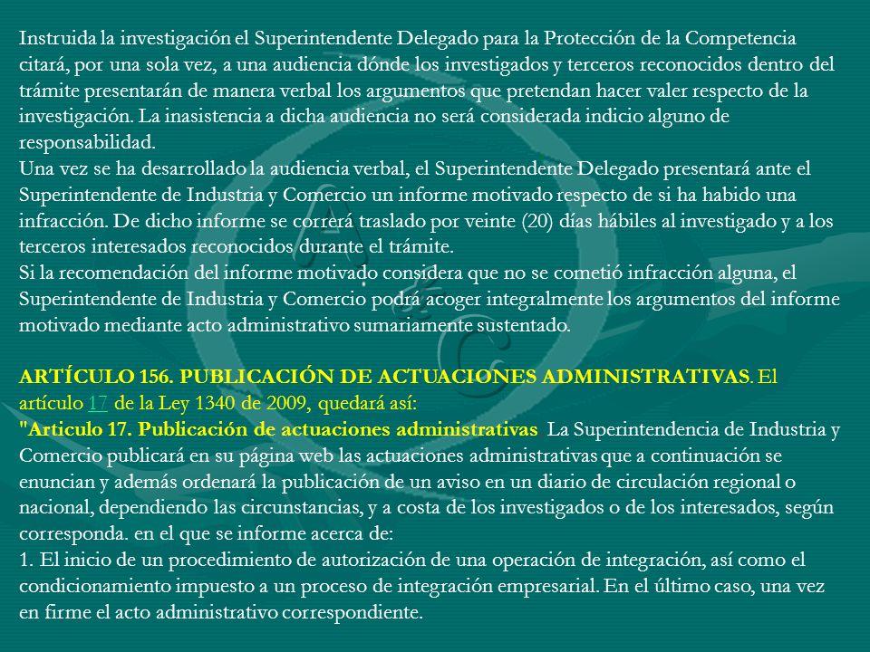 Instruida la investigación el Superintendente Delegado para la Protección de la Competencia citará, por una sola vez, a una audiencia dónde los invest