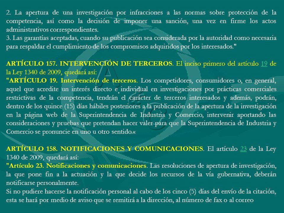 2. La apertura de una investigación por infracciones a las normas sobre protección de la competencia, así como la decisión de imponer una sanción, una