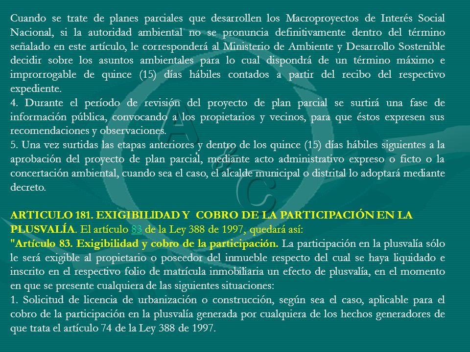 Cuando se trate de planes parciales que desarrollen los Macroproyectos de Interés Social Nacional, si la autoridad ambiental no se pronuncia definitiv