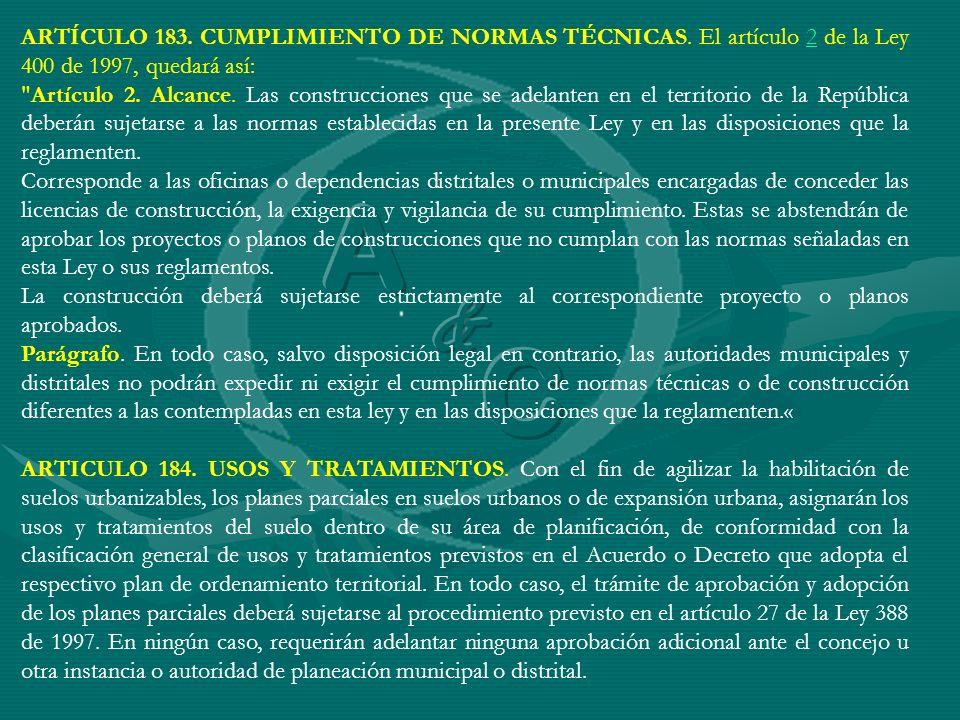 ARTÍCULO 183. CUMPLIMIENTO DE NORMAS TÉCNICAS. El artículo 2 de la Ley 400 de 1997, quedará así:2