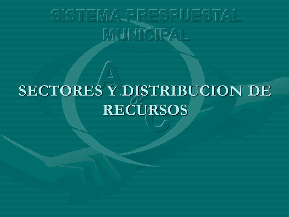 SECTORES Y DISTRIBUCION DE RECURSOS