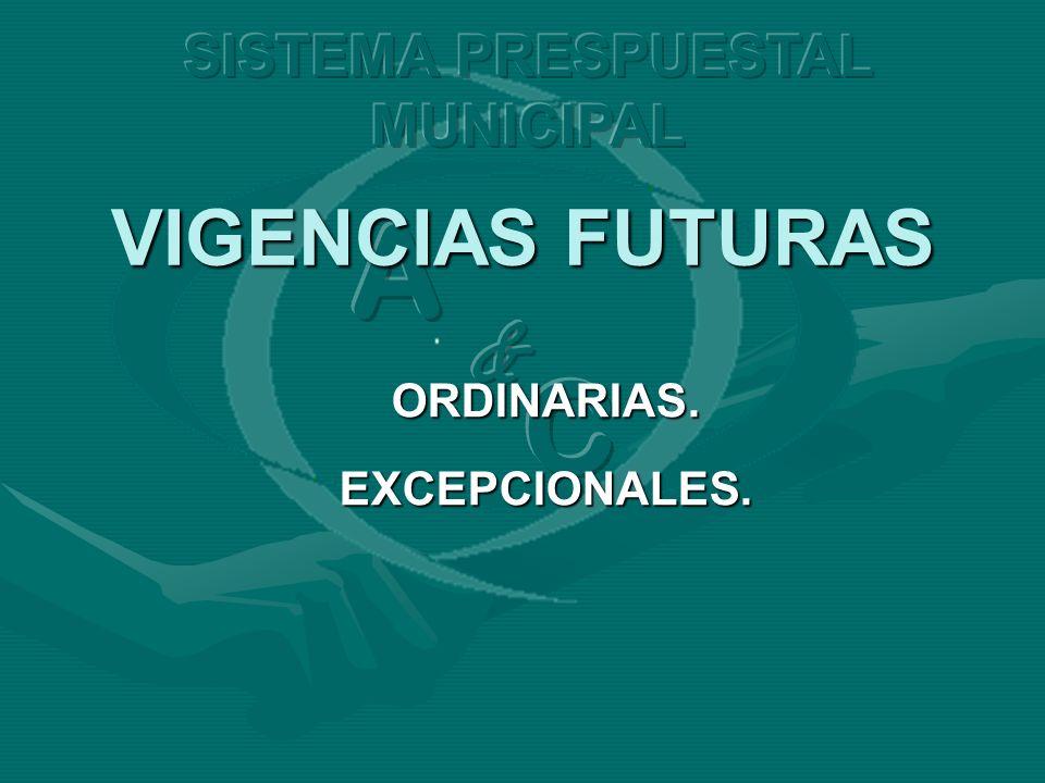 VIGENCIAS FUTURAS ORDINARIAS.EXCEPCIONALES.