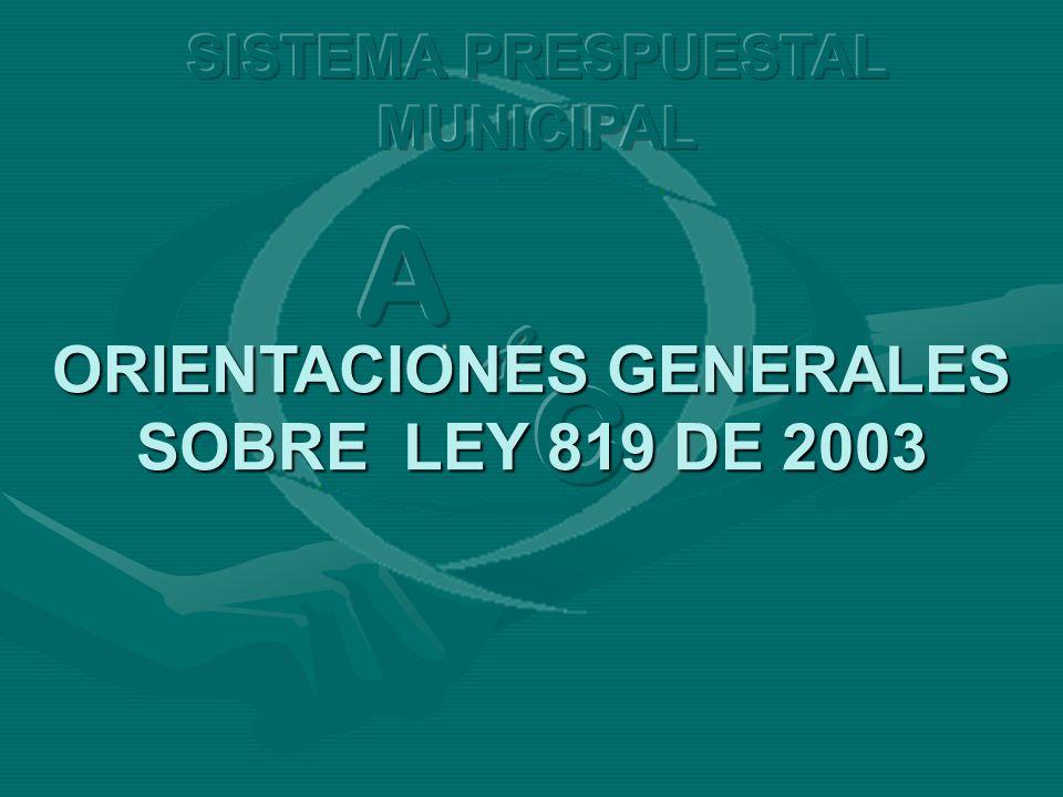 ORIENTACIONES GENERALES SOBRE LEY 819 DE 2003