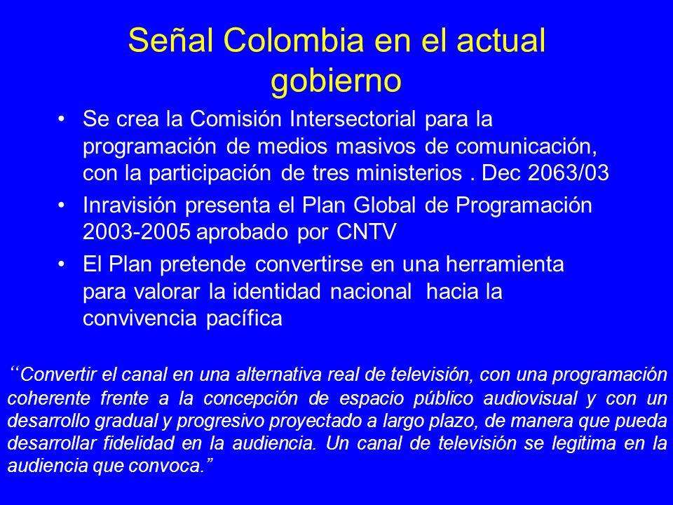 Señal Colombia en el actual gobierno Se crea la Comisión Intersectorial para la programación de medios masivos de comunicación, con la participación d
