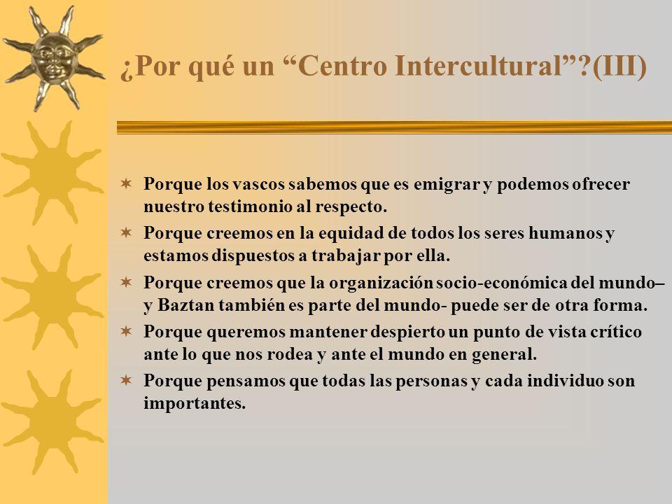 ¿Por qué un Centro Intercultural (III) Porque los vascos sabemos que es emigrar y podemos ofrecer nuestro testimonio al respecto.