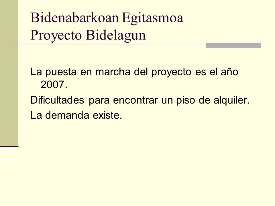 Bidenabarkoan Egitasmoa Proyecto Bidelagun La puesta en marcha del proyecto es el año 2007.