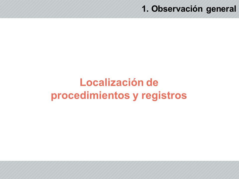 Localización de procedimientos y registros 1. Observación general