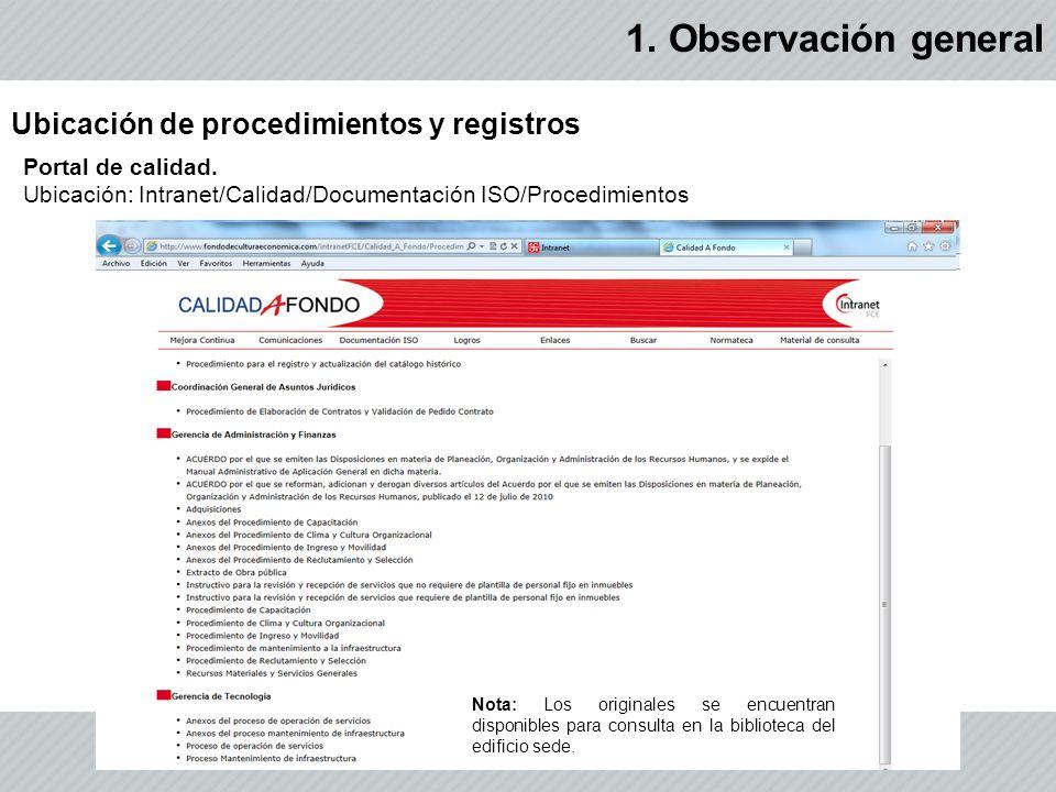Ubicación de procedimientos y registros Portal de calidad. Ubicación: Intranet/Calidad/Documentación ISO/Procedimientos Nota: Los originales se encuen